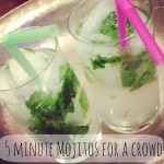 Five Minute Homemade Mojitos for a Crowd!