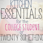 College Student and Twenty Something Kitchen Essentials