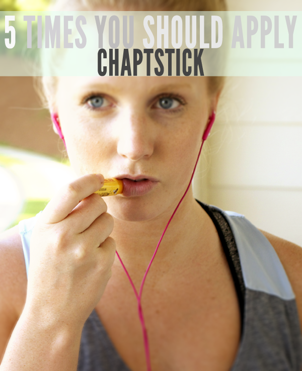 Five times you should be applying chapstick (but probably aren't!)